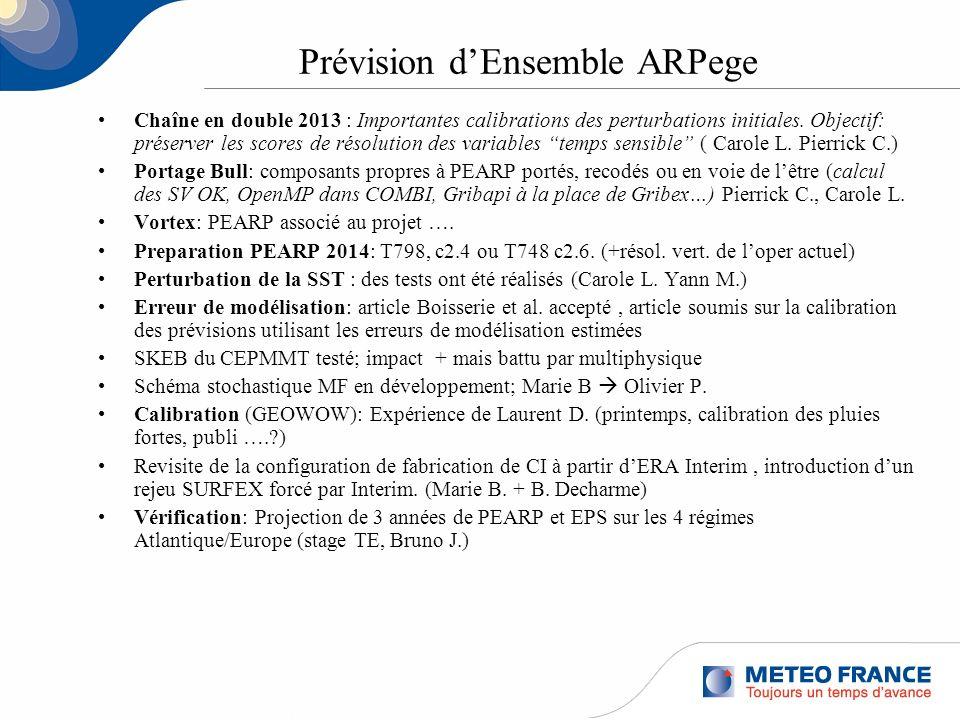 Prévision dEnsemble ARPege Chaîne en double 2013 : Importantes calibrations des perturbations initiales. Objectif: préserver les scores de résolution