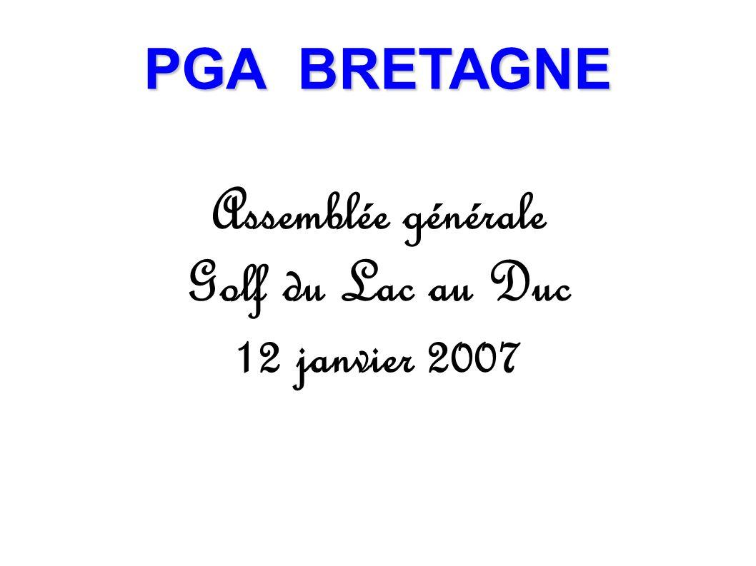 PGA BRETAGNE Assemblée générale Golf du Lac au Duc 12 janvier 2007
