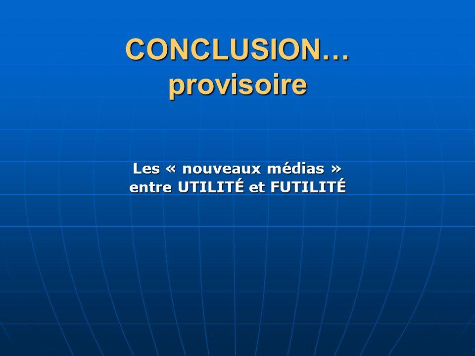 Les « nouveaux médias » entre UTILITÉ et FUTILITÉ