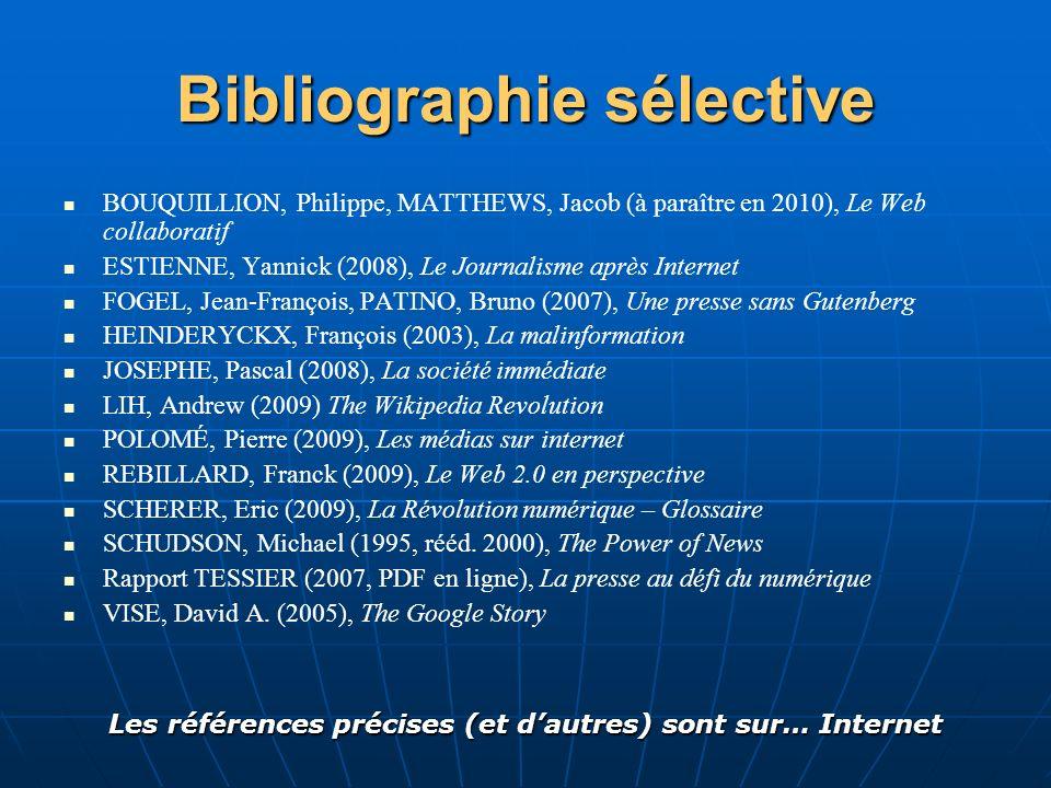BOUQUILLION, Philippe, MATTHEWS, Jacob (à paraître en 2010), Le Web collaboratif ESTIENNE, Yannick (2008), Le Journalisme après Internet FOGEL, Jean-F