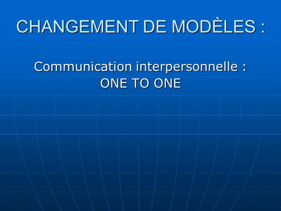 Communication interpersonnelle : ONE TO ONE