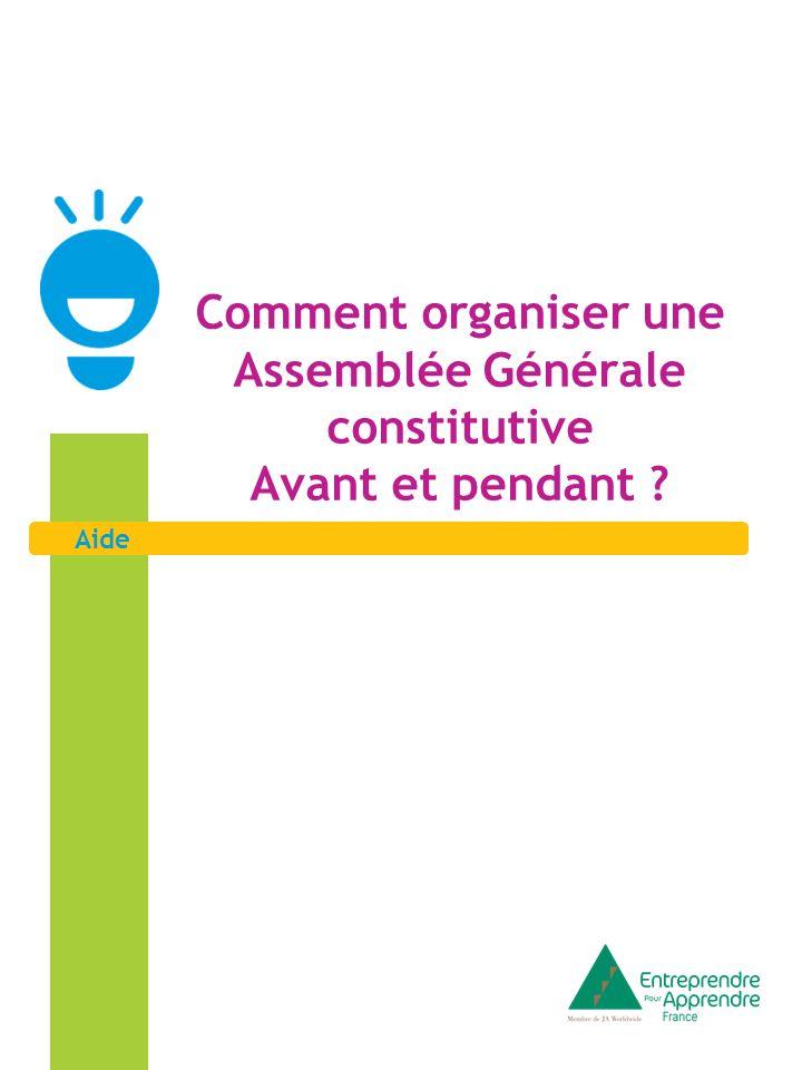Aide Comment organiser une Assemblée Générale constitutive Avant et pendant ?