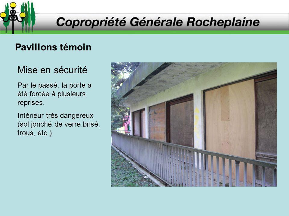Pavillons témoin Mise en sécurité Par le passé, la porte a été forcée à plusieurs reprises.