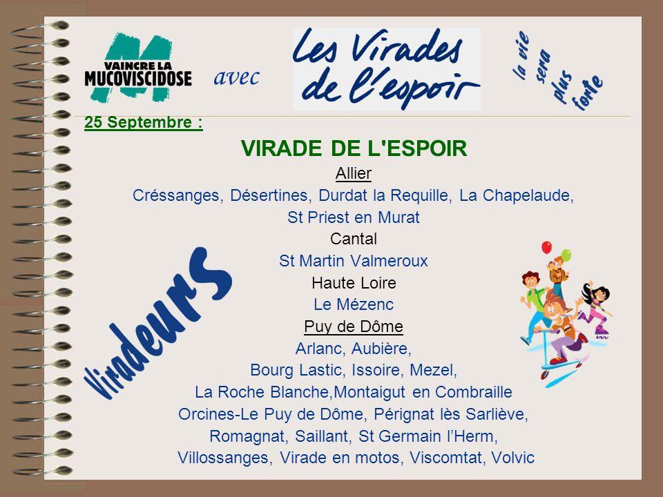25 Septembre : VIRADE DE L'ESPOIR Allier Créssanges, Désertines, Durdat la Requille, La Chapelaude, St Priest en Murat Cantal St Martin Valmeroux Haut