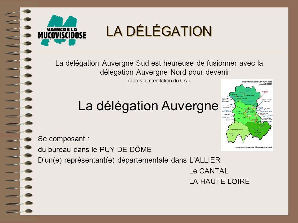 LA DÉLÉGATION La délégation Auvergne Sud est heureuse de fusionner avec la délégation Auvergne Nord pour devenir (après accréditation du CA ) La délég