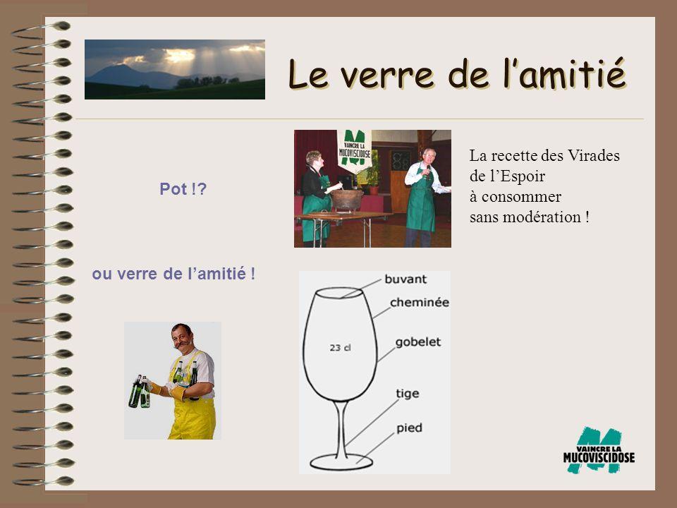 Pot !? Le verre de lamitié ou verre de lamitié ! La recette des Virades de lEspoir à consommer sans modération !