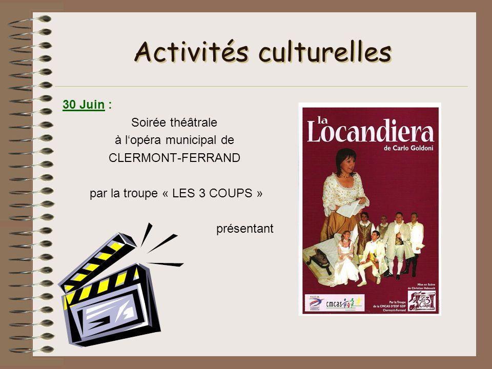Activités culturelles 30 Juin : Soirée théâtrale à lopéra municipal de CLERMONT-FERRAND par la troupe « LES 3 COUPS » présentant