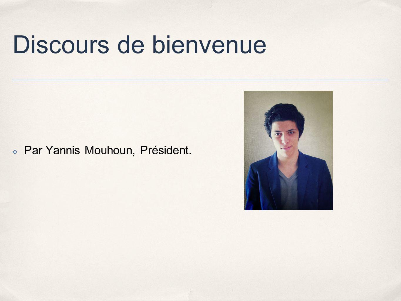 Discours de bienvenue Par Yannis Mouhoun, Président.