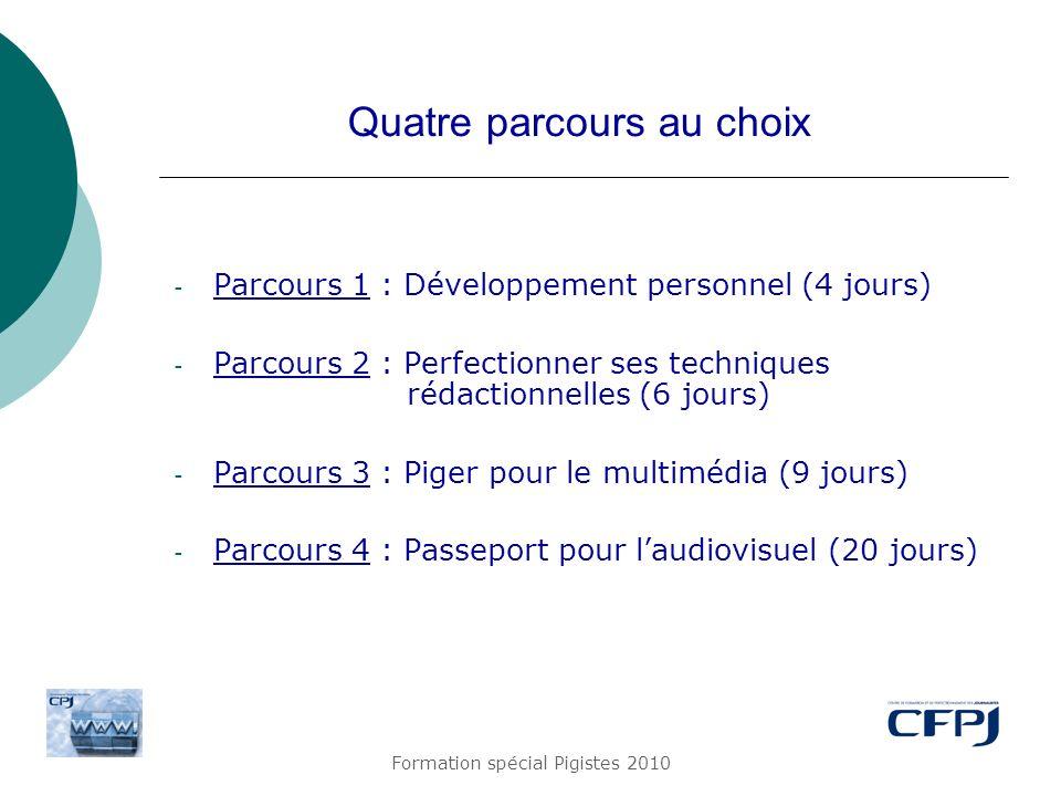Formation spécial Pigistes 2010 Le catalogue CPJ Consultez-le en ligne : http://www.cfpj.com/cpj/ Renseignements et inscriptions au CFPJ : Christine Hugonet : 01 44 82 20 22