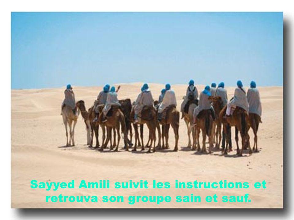Sayyed Amili suivit les instructions et retrouva son groupe sain et sauf.
