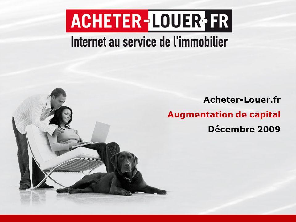 1 Acheter-Louer.fr Augmentation de capital Décembre 2009