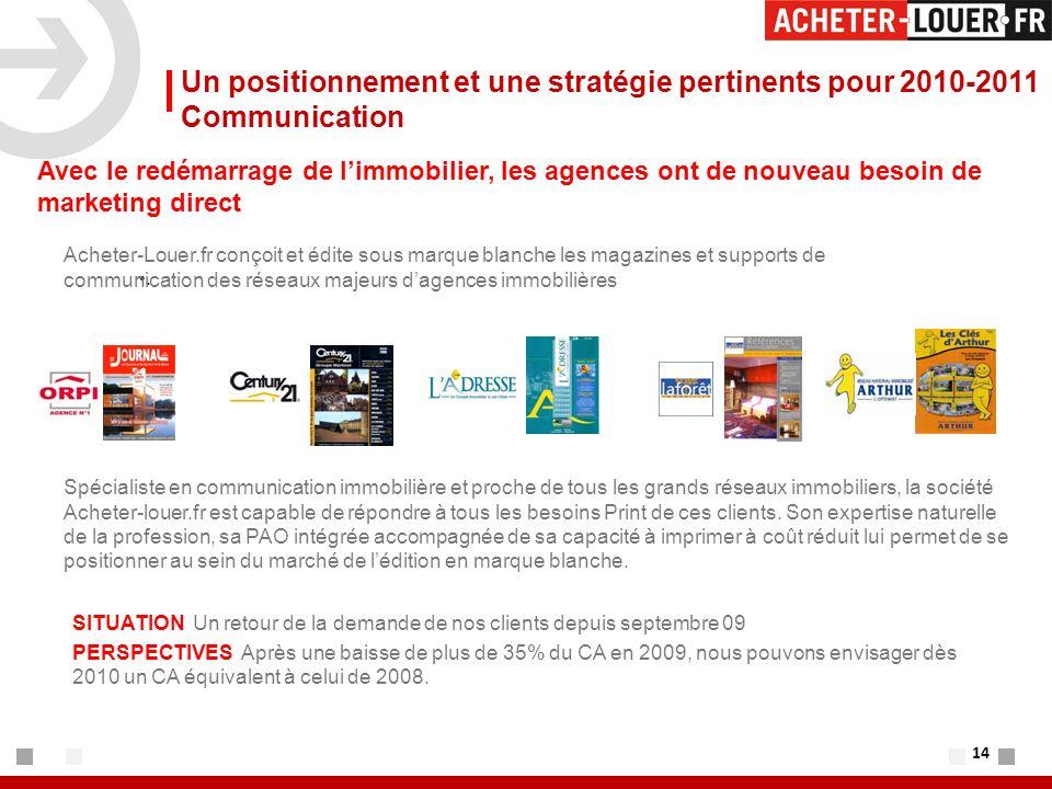 14 Un positionnement et une stratégie pertinents pour 2010-2011 Communication.