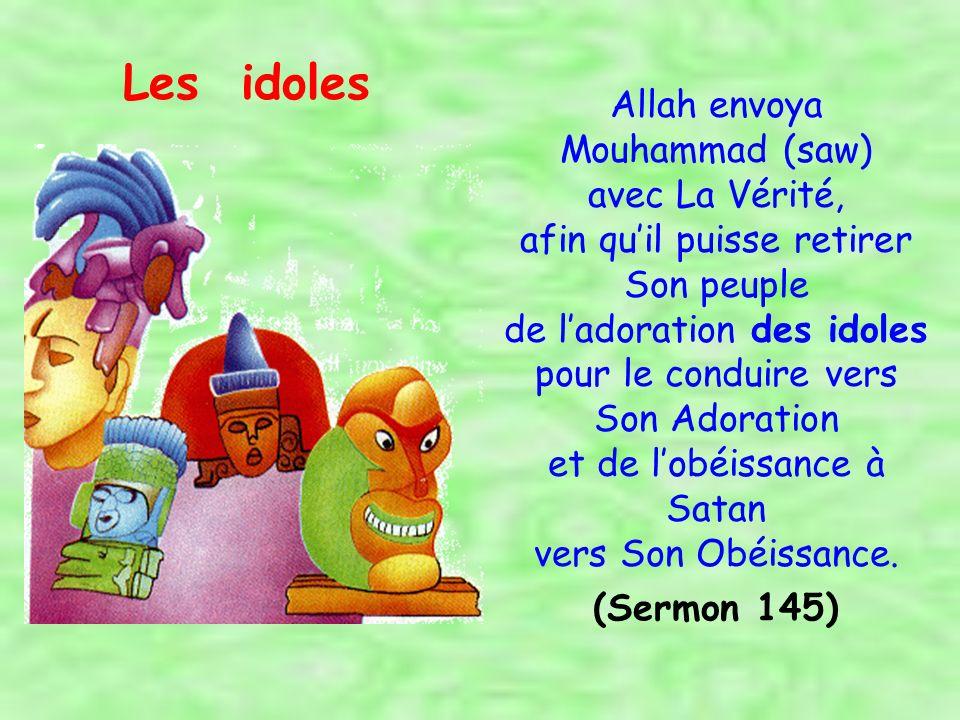 Allah envoya Mouhammad, quAllah Bénisse, lui et sa Sainte Famille, comme Avertisseur pour les Mondes, et en tant que Dirigeant de Sa Révélation, tandis que vous, le peuple de lArabie, vous suiviez le pire des crédos et étiez les plus mal placés.