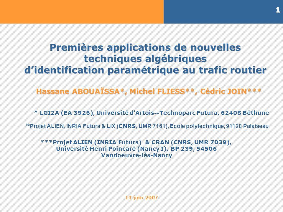 14 juin 2007 32 Résultats sans bruit Méthodes Algébriques Application au trafic routier Vitesse libre en km/h Estimation rapide après variation Sans bruit : très petite fenêtre de temps 10 Te (Te=1s) Densité critique en km/h