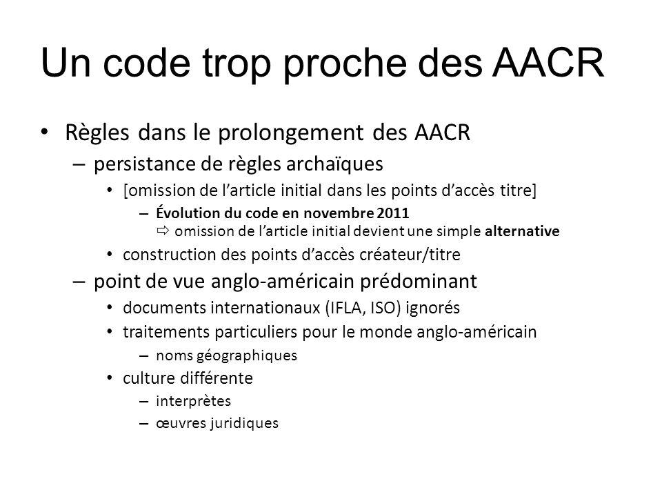 Règles dans le prolongement des AACR – persistance de règles archaïques [omission de larticle initial dans les points daccès titre] – Évolution du cod