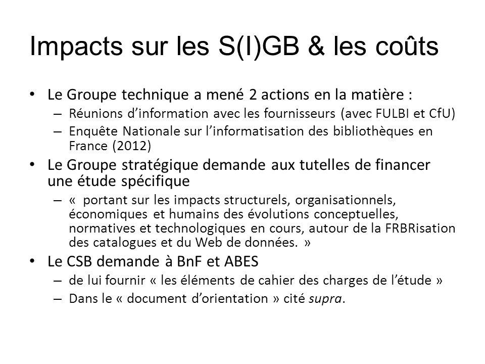Impacts sur les S(I)GB & les coûts Le Groupe technique a mené 2 actions en la matière : – Réunions dinformation avec les fournisseurs (avec FULBI et C