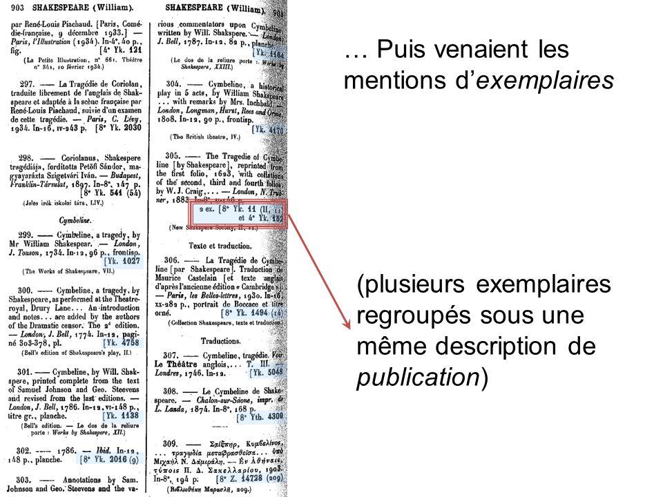 … Puis venaient les mentions dexemplaires (plusieurs exemplaires regroupés sous une même description de publication)