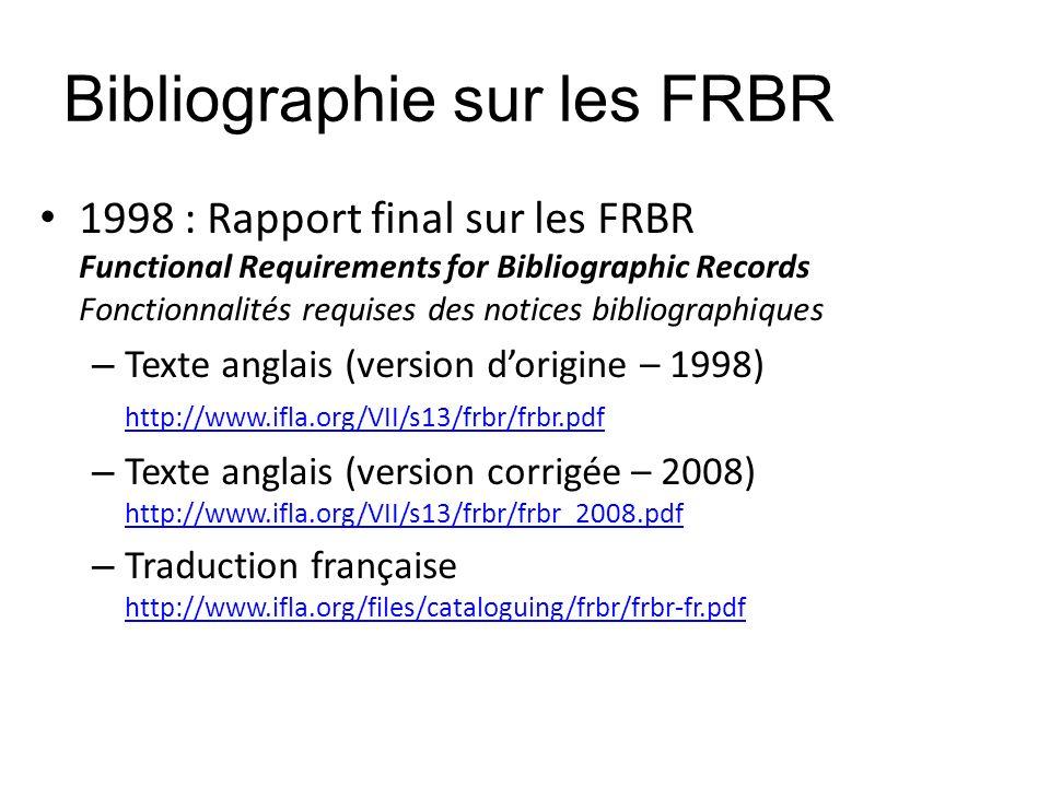 Bibliographie sur les FRBR 1998 : Rapport final sur les FRBR Functional Requirements for Bibliographic Records Fonctionnalités requises des notices bi