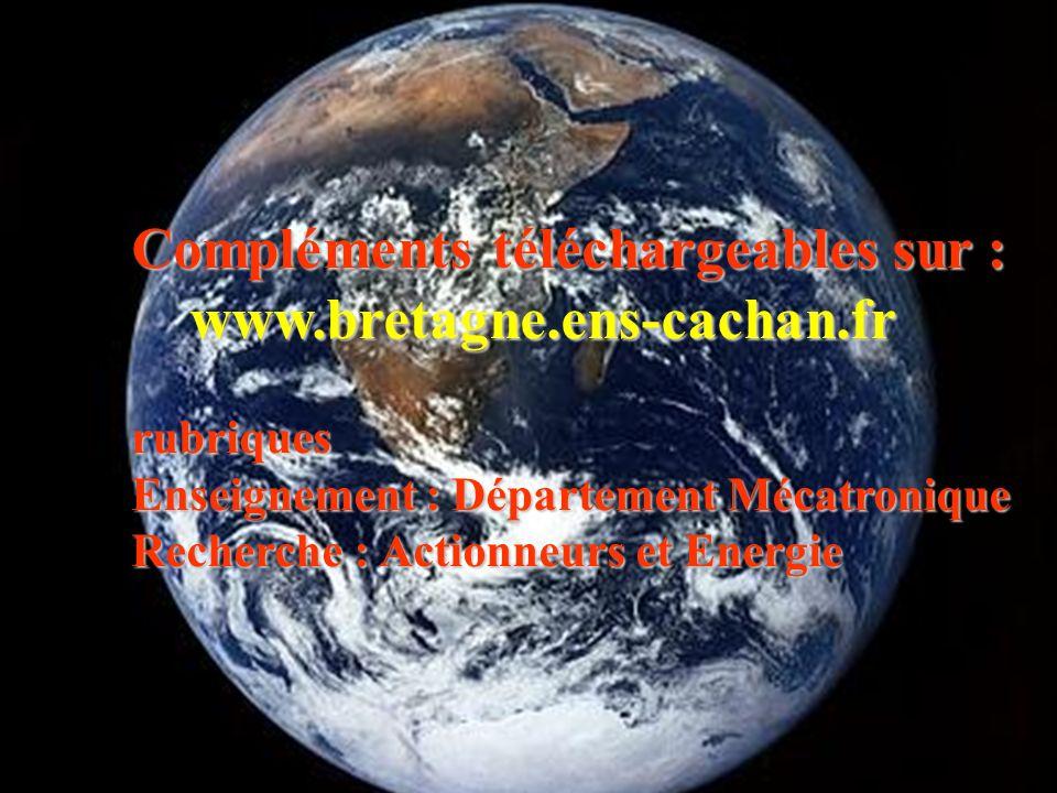 Compléments téléchargeables sur : www.bretagne.ens-cachan.fr www.bretagne.ens-cachan.frrubriques Enseignement : Département Mécatronique Recherche : A