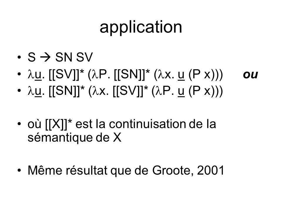 application S SN SV u. [[SV]]* ( P. [[SN]]* ( x.