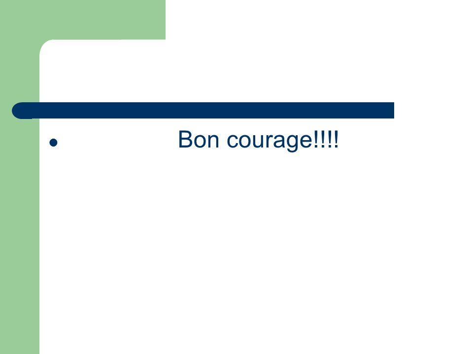 Bon courage!!!!