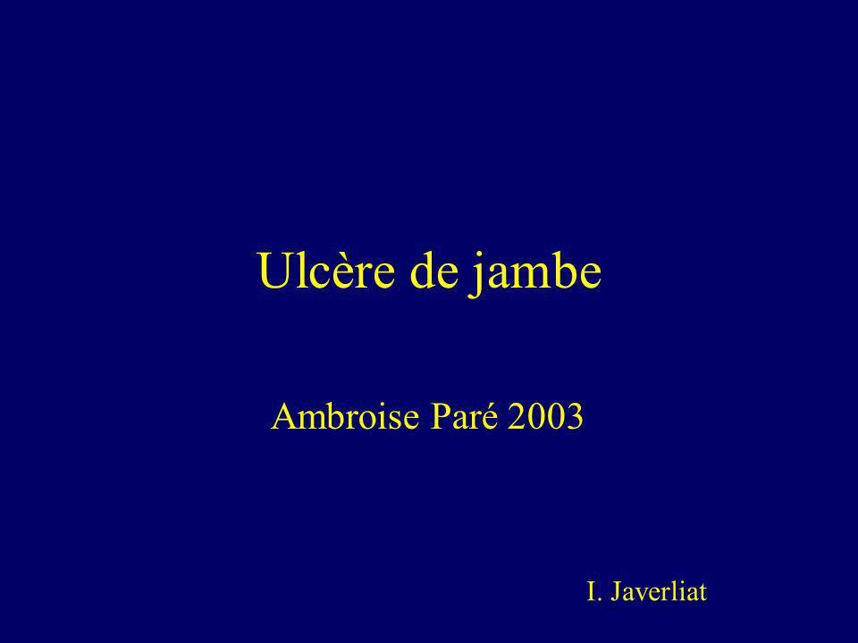 Ulcère de jambe Ambroise Paré 2003 I. Javerliat