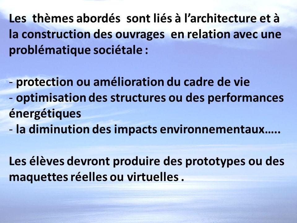 Les thèmes abordés sont liés à larchitecture et à la construction des ouvrages en relation avec une problématique sociétale : - protection ou améliora