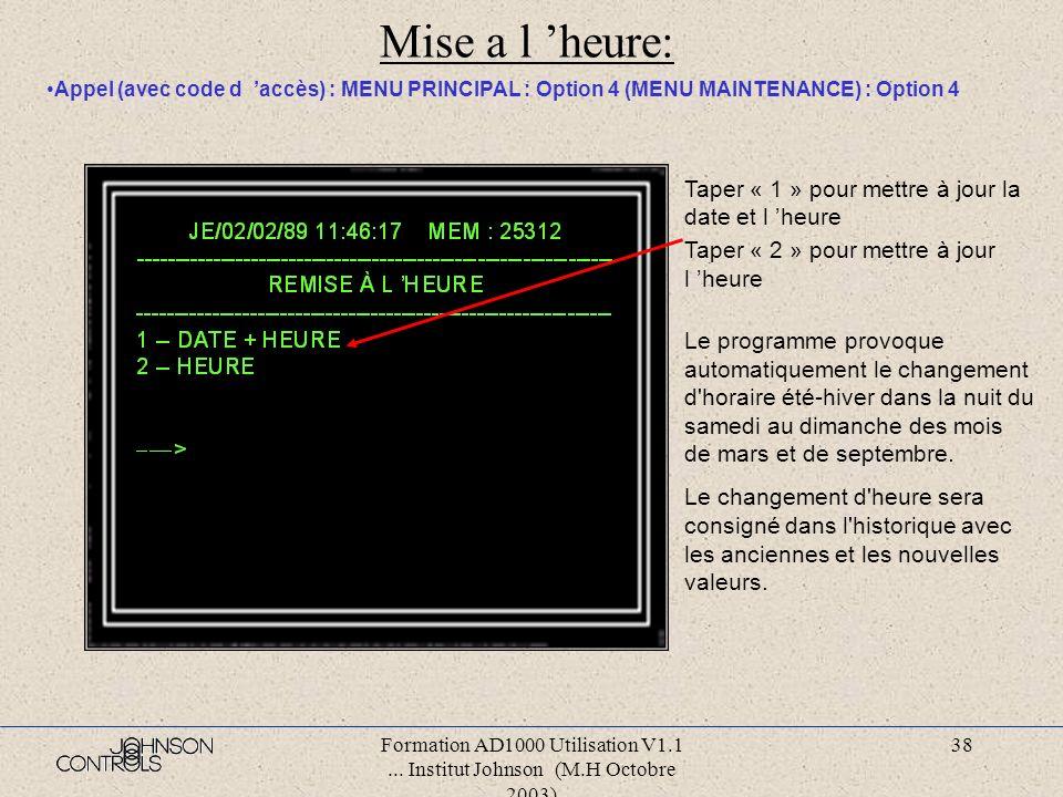 Formation AD1000 Utilisation V1.1... Institut Johnson (M.H Octobre 2003) 37 Mise en service interface: Appel (avec code d accès) : MENU PRINCIPAL : Op