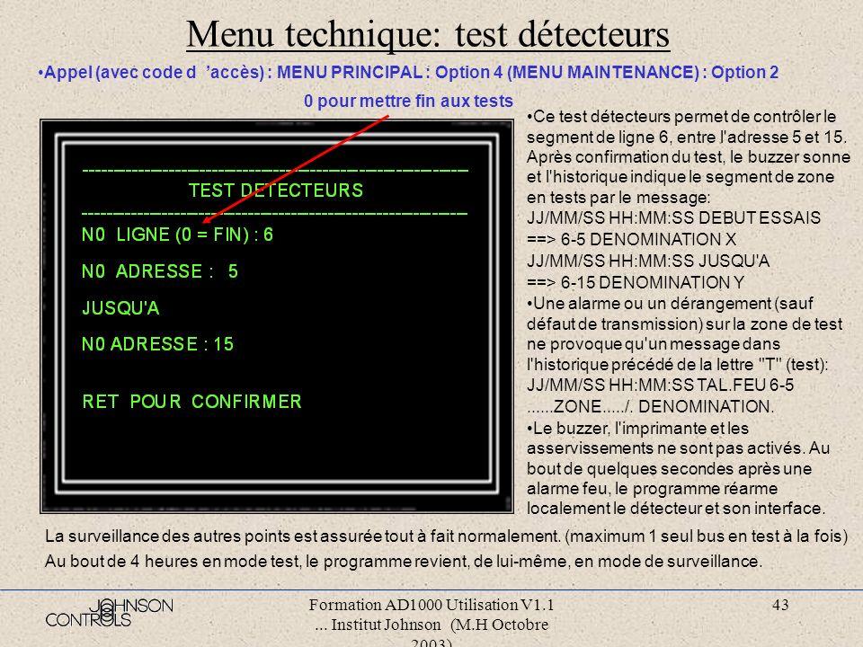 Formation AD1000 Utilisation V1.1... Institut Johnson (M.H Octobre 2003) 42 Menu technique:mise à blanc des mémoires Appel Automatique à la première m