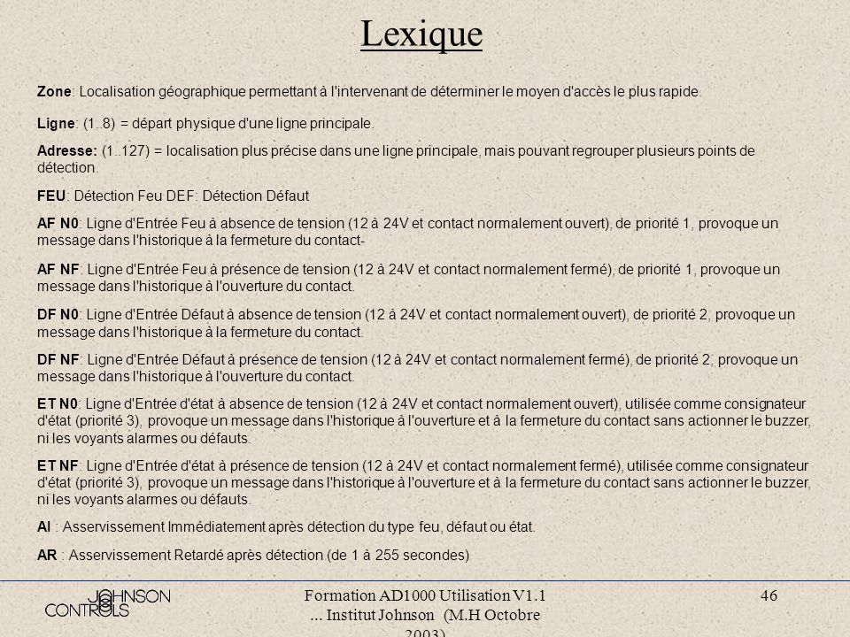 Formation AD1000 Utilisation V1.1... Institut Johnson (M.H Octobre 2003) 45 Menu impression Appel : MENU PRINCIPAL : Option 5 ------------------------