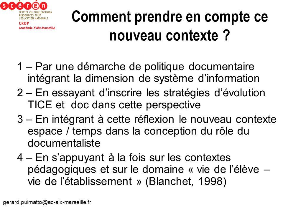 gerard.puimatto@ac-aix-marseille.fr Comment prendre en compte ce nouveau contexte ? 1 – Par une démarche de politique documentaire intégrant la dimens