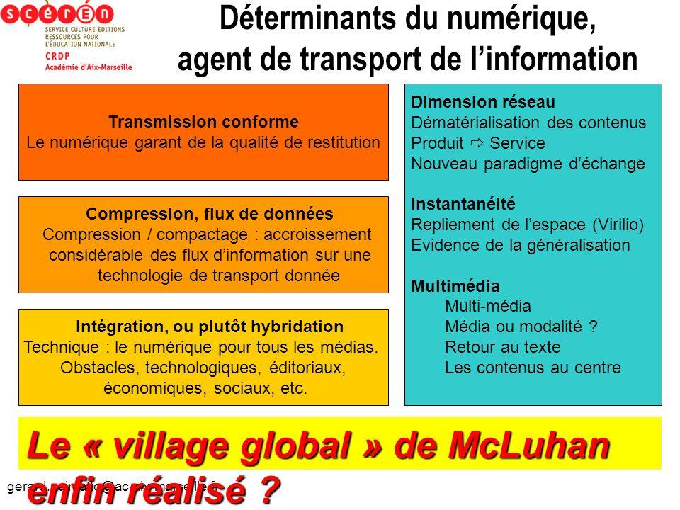 gerard.puimatto@ac-aix-marseille.fr Déterminants du numérique, agent de transport de linformation Transmission conforme Le numérique garant de la qual