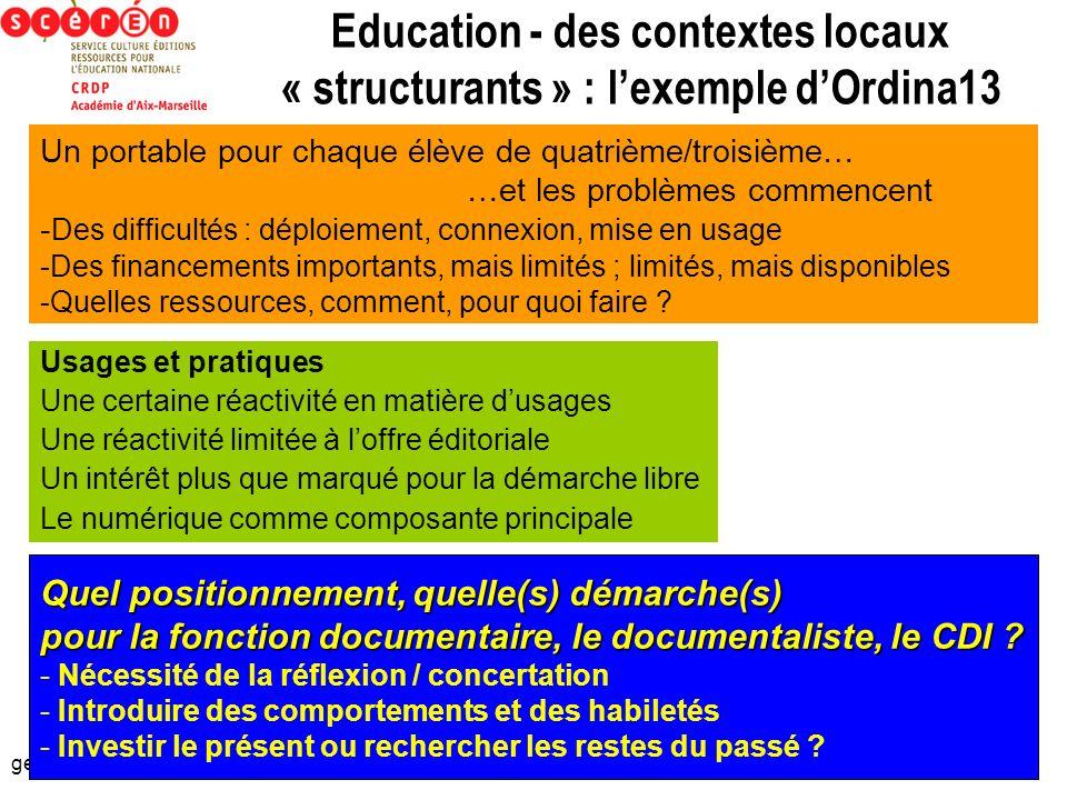 gerard.puimatto@ac-aix-marseille.fr Education - des contextes locaux « structurants » : lexemple dOrdina13 Usages et pratiques Une certaine réactivité