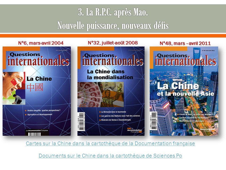 Cartes sur la Chine dans la cartothèque de la Documentation française N°6, mars-avril 2004 N°32, juillet-août 2008 N°48, mars –avril 2011 Documents sur le Chine dans la cartothèque de Sciences Po