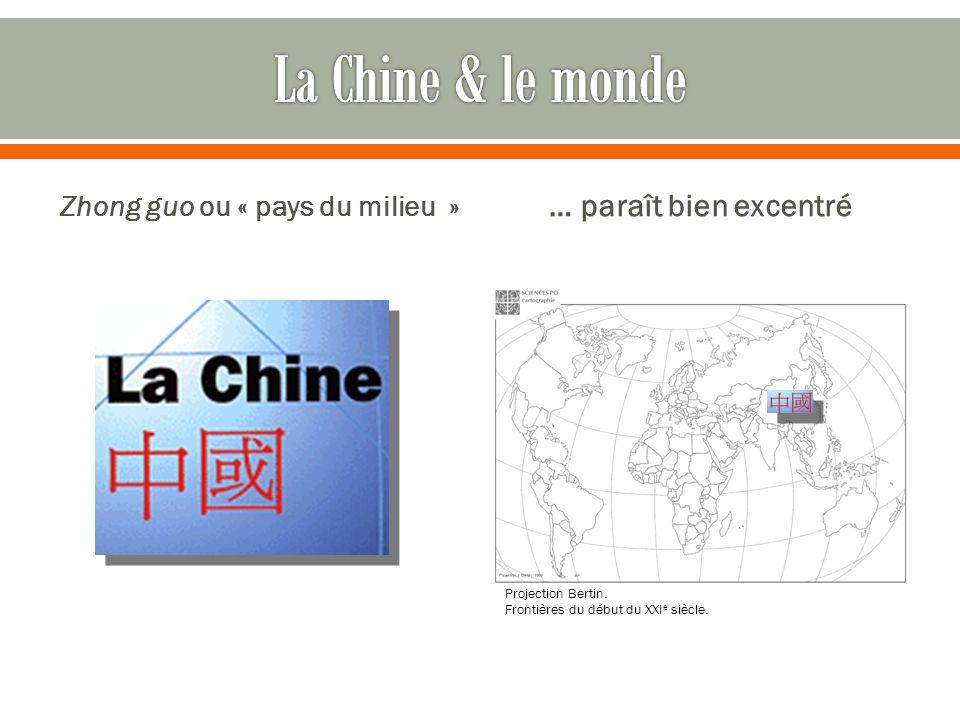 Zhong guo ou « pays du milieu » … paraît bien excentré Projection Bertin.
