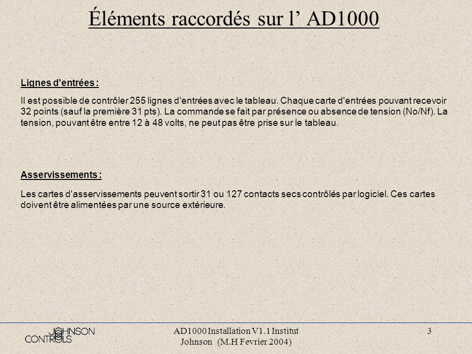 AD1000 Installation V1.1 Institut Johnson (M.H Fevrier 2004) 53 Pannes diverses (1) (TA=Test Alimentation)