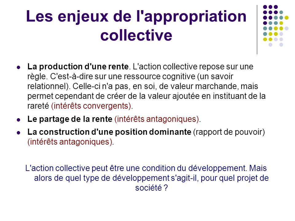 Les enjeux de l appropriation collective La production d une rente.