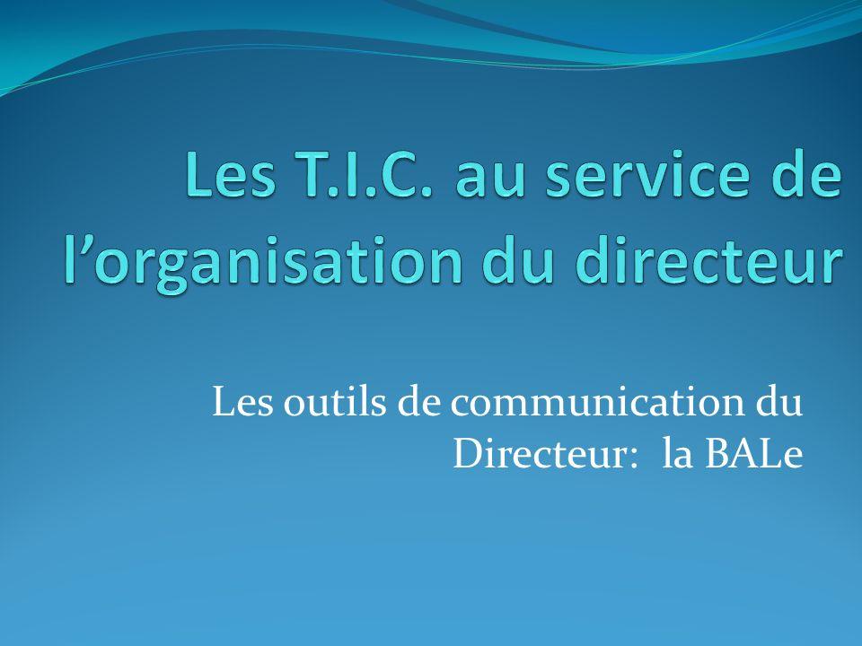 Les outils de communication du Directeur: la BALe
