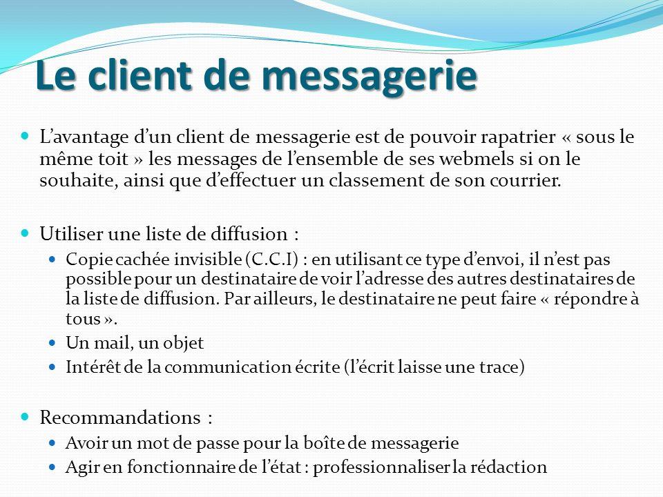 Le client de messagerie Lavantage dun client de messagerie est de pouvoir rapatrier « sous le même toit » les messages de lensemble de ses webmels si