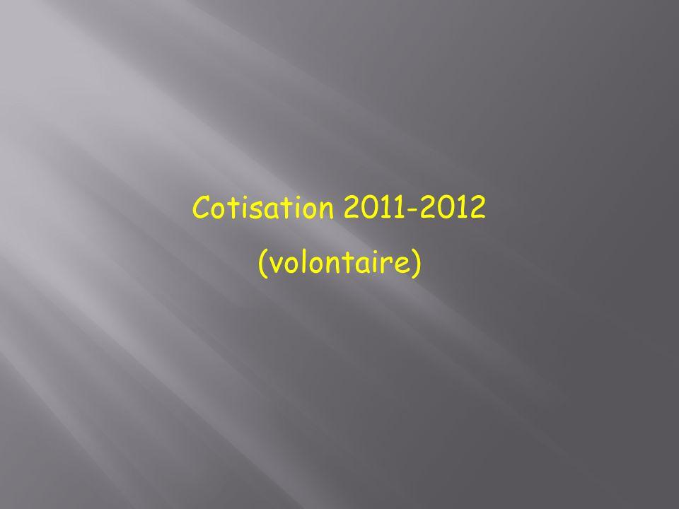 Cotisation 2011-2012 (volontaire)