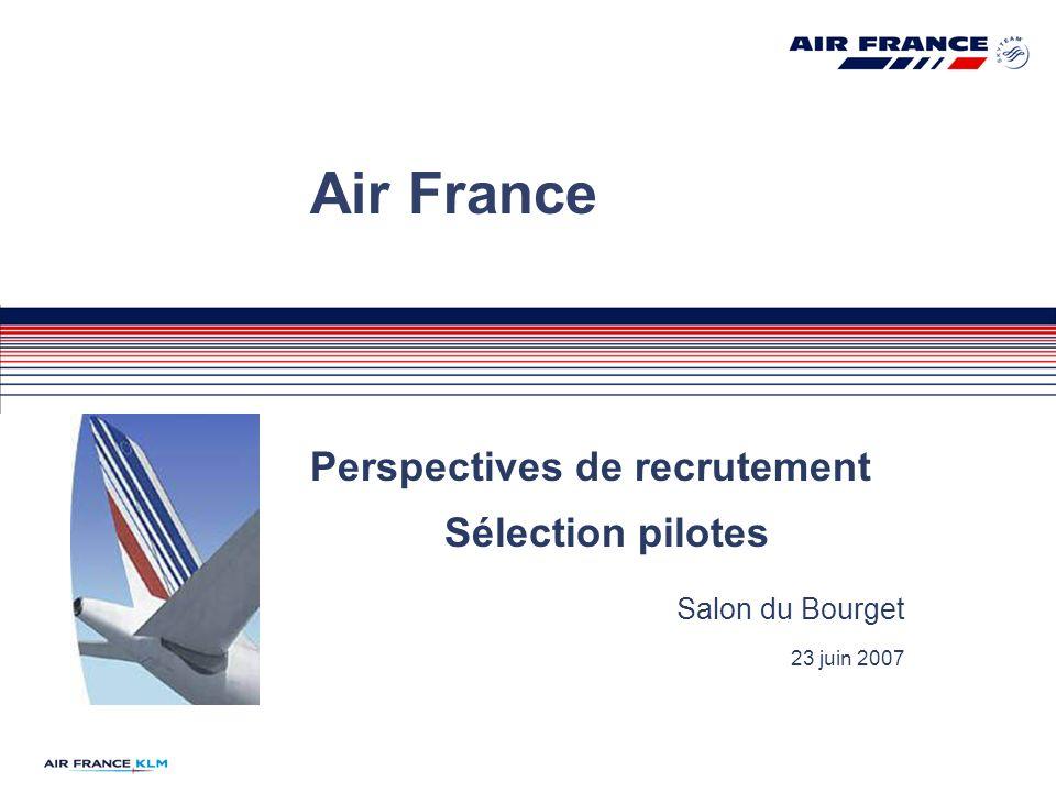 Air France Perspectives de recrutement Sélection pilotes Salon du Bourget 23 juin 2007