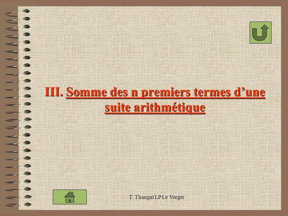 T. Thangaï LP Le Verger III. Somme des n premiers termes dune suite arithmétique