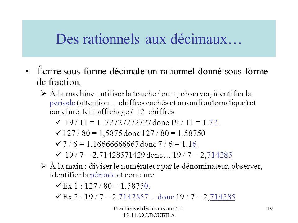 Fractions et décimaux au CIII. 19.11.09 J.BOUBILA 18