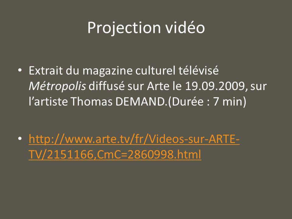 Projection vidéo Extrait du magazine culturel télévisé Métropolis diffusé sur Arte le 19.09.2009, sur lartiste Thomas DEMAND.(Durée : 7 min) http://ww