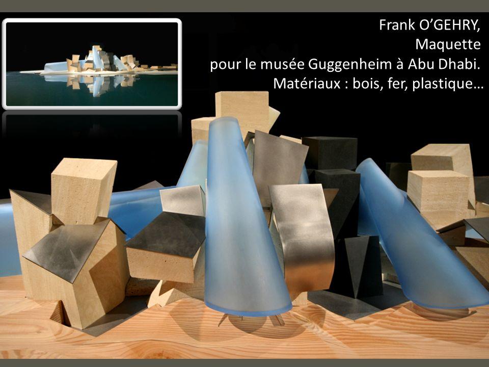 Frank OGEHRY, Maquette pour le musée Guggenheim à Abu Dhabi. Matériaux : bois, fer, plastique…