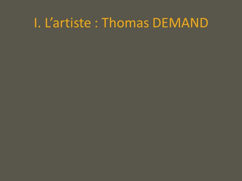 I. Lartiste : Thomas DEMAND