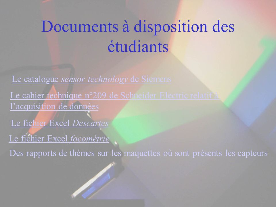 Documents à disposition des étudiants Le catalogue sensor technology de Siemens Le cahier technique n°209 de Schneider Electric relatif à lacquisition