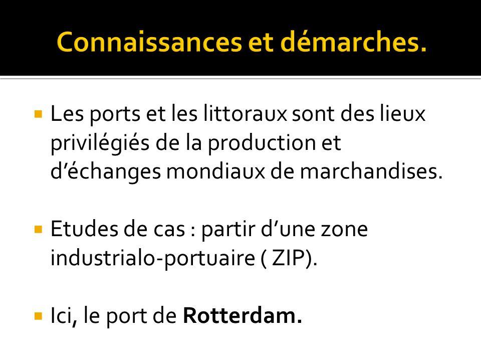 Les ports et les littoraux sont des lieux privilégiés de la production et déchanges mondiaux de marchandises. Etudes de cas : partir dune zone industr