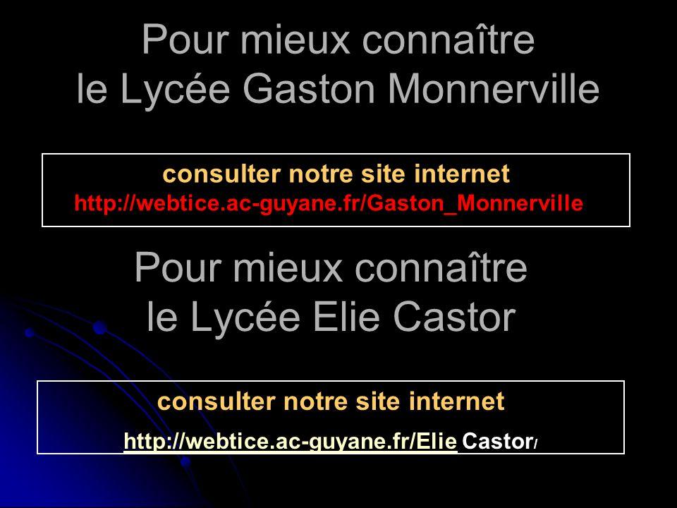 Pour mieux connaître le Lycée Gaston Monnerville consulter notre site internet http://webtice.ac-guyane.fr/Gaston_Monnerville / Pour mieux connaître l