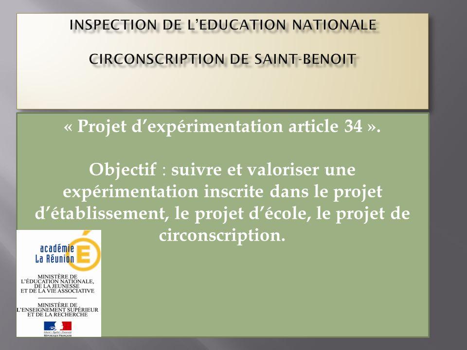 « Projet dexpérimentation article 34 ». Objectif : suivre et valoriser une expérimentation inscrite dans le projet détablissement, le projet décole, l